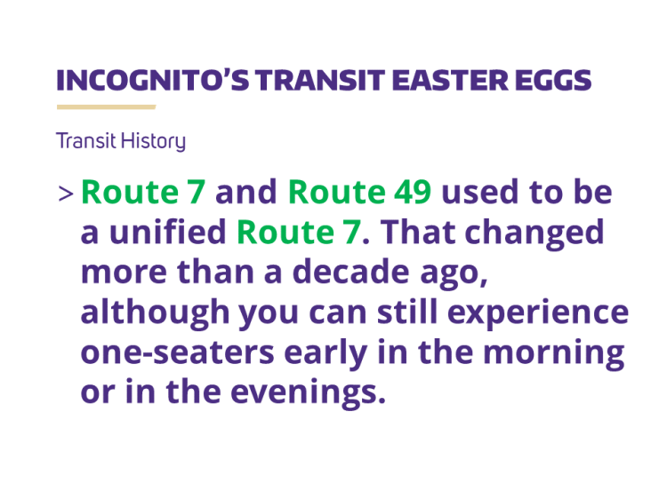 Route 7 and Route 49 used to be a unified Route 7. That changed more than a decade ago, although you can still experience one-seaters early in the morning or in the evenings.